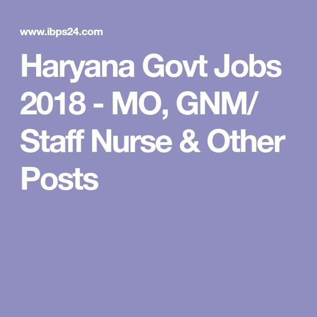Haryana Govt Jobs 2018 - MO, GNM/ Staff Nurse & Other Posts