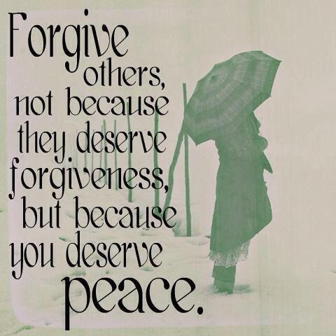 赦しなさい。相手が赦しを得るに値するからではない。あなたが安らぎを得るに値するからだ。