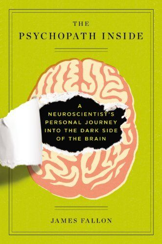 The Psychopath Inside: A Neuroscientist's Personal Journey into the Dark Side of the Brain by James Fallon, http://www.amazon.com/dp/B00C5R729S/ref=cm_sw_r_pi_dp_NIJ8sb1VFRA0E