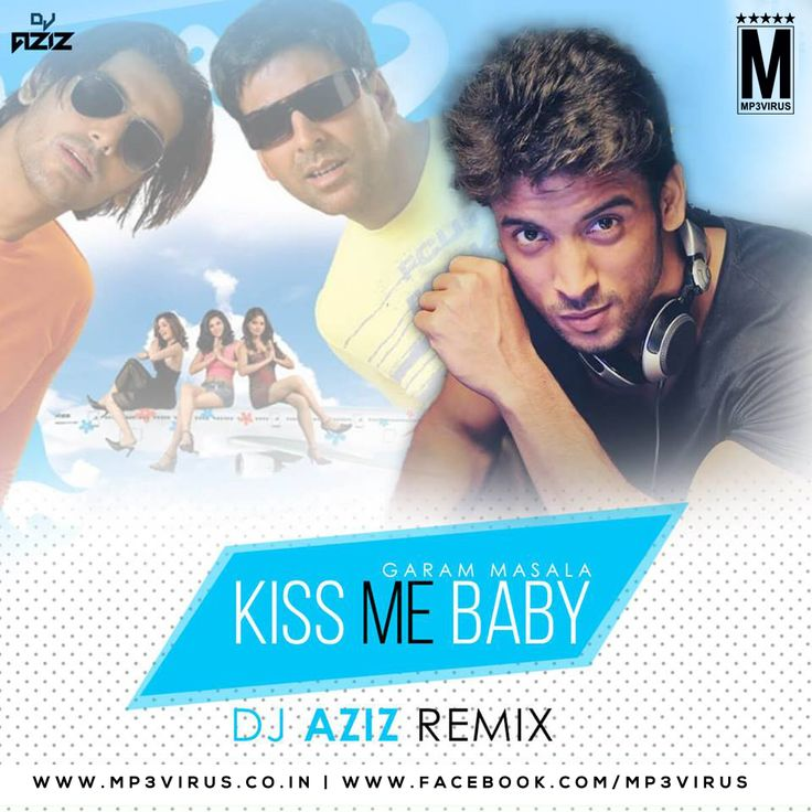 Kiss Me Baby - DJ Aziz Remix Latest Song, Kiss Me Baby - DJ Aziz Remix Dj Song, Free Hd Song Kiss Me Baby - DJ Aziz Remix , Kiss Me Baby - DJ Aziz