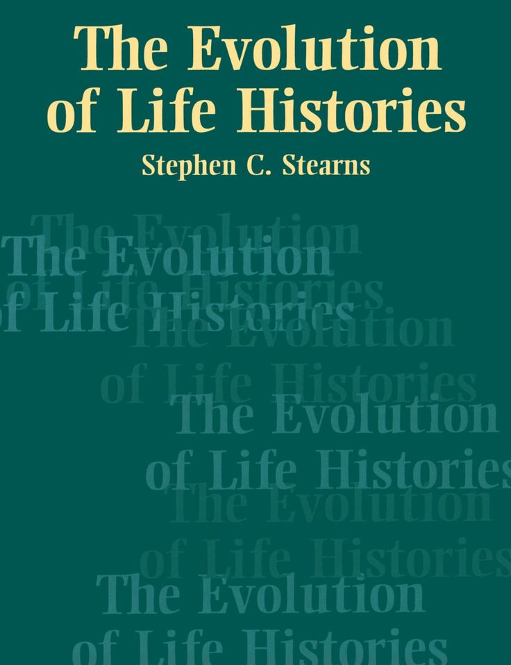 The evolution of life histories / Stephen C. Stearns. Oxford, 1992 Lilliad Cote 576.8 STE