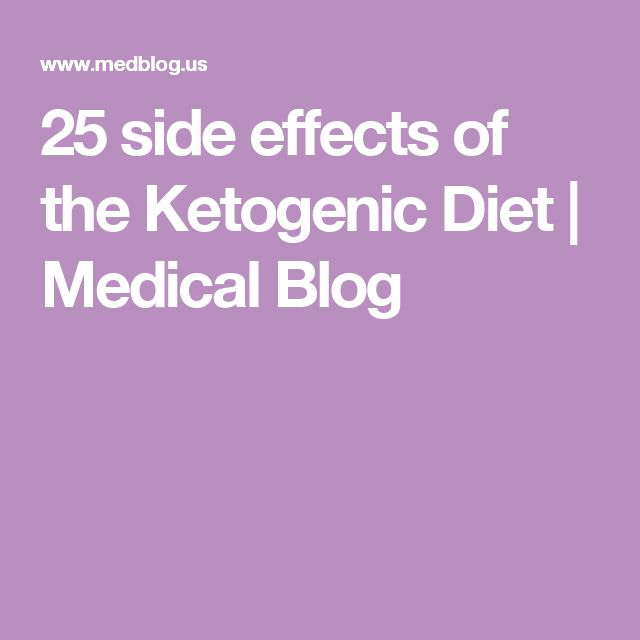 25 side effects of the Ketogenic Diet | Medical Blog
