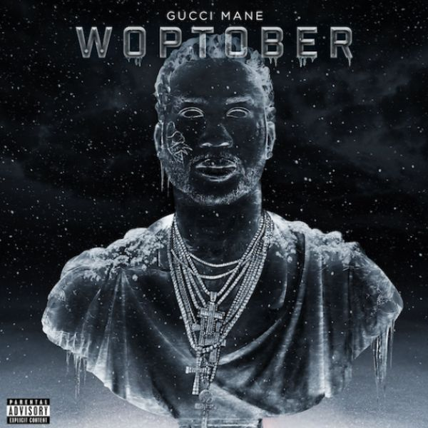 Gucci Mane's 'Woptober' Is Here Early [LISTEN]