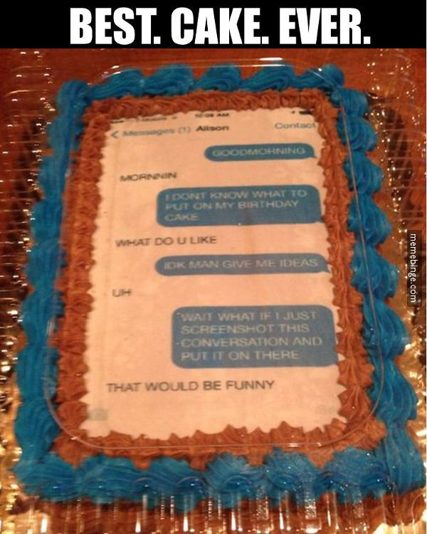 866 best funnies images on pinterest for How to make the best birthday cake ever