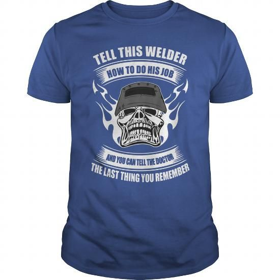 Make this awesome proud Doctor: Welder Job Design and you can tell the doctor as a great gift Shirts T-Shirts for Doctors