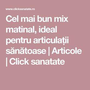 Cel mai bun mix matinal, ideal pentru articulații sănătoase | Articole | Click sanatate