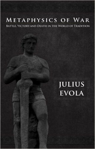 Julius Evola Metaphysics of War