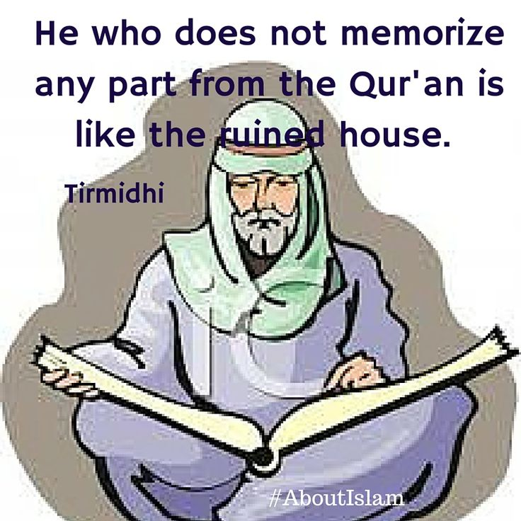 Tirmidhi - Remember to memorize the Qur'an. It will boost your iman & yourself.