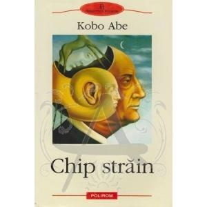 Kobo Abe - Chip străin