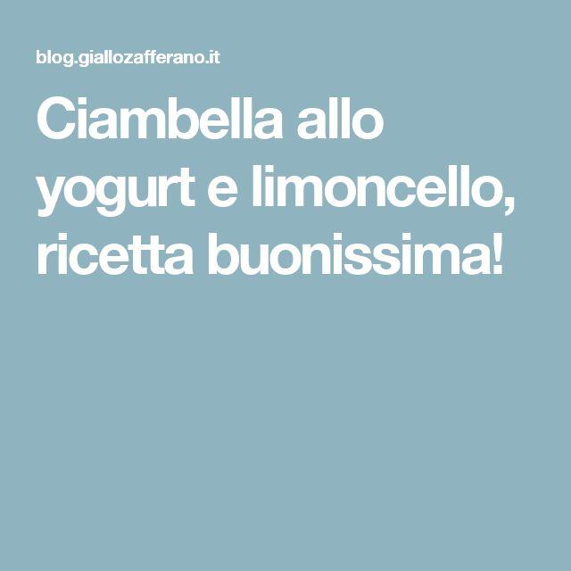 Ciambella allo yogurt e limoncello, ricetta buonissima!