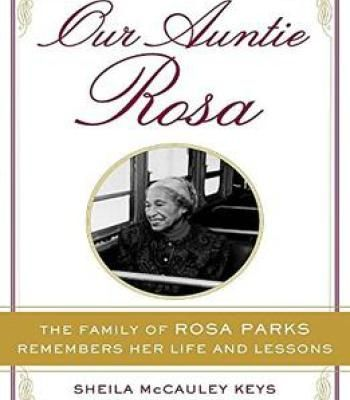 Our Auntie Rosa: The Family Of Rosa Parks Remembers Her Life And Lessons PDF