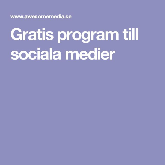 Gratis program till sociala medier - Awesome media
