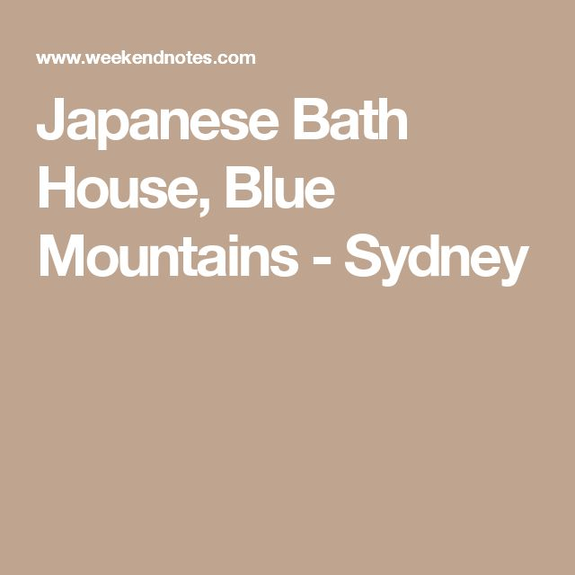 Japanese Bath House, Blue Mountains - Sydney