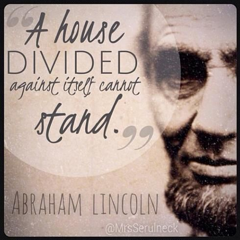 "#DearCongress, ""A House divided against itself cannot Stand."" ~ Abraham Lincoln (1809 - 1865)"