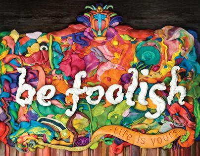 """""""Be foolish"""