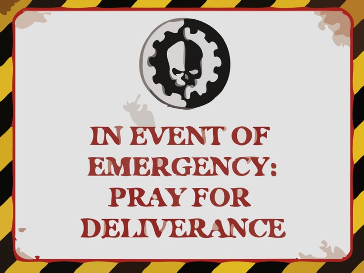 IN EVENT OF EMERGENCY PRAY FOR DELIVERANCE