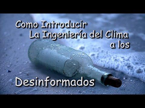 Como Introducir a la Ingeniería del Clima a los Desinformados - YouTube