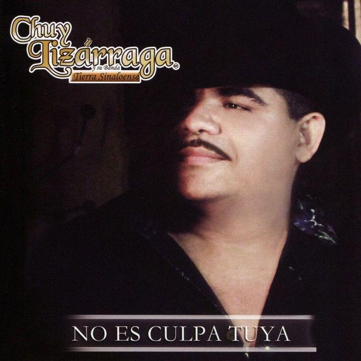 Chuy Lizárraga & Su Banda Tierra Sinaloense - No Es Culpa Tuya