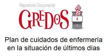 Trabajo de Fin de Grado, TFG. Acceso gratuito. Repositorio Documental de la Universidad de Salamanca: Plan de cuidados de enfermería en la situación de últimos días