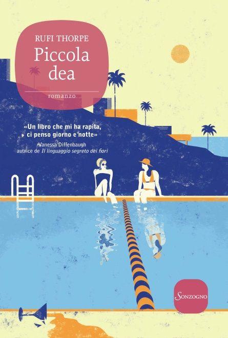 Piccola Dea. La profondità dell'amicizia e l'ambiguità della lealtà. Uscirà il 7 maggio il #romanzo d'esordio di Rufi Thorpe, Piccola Dea edito da Sonzogno #Book #Libri http://www.ilsitodelledonne.it/piccola-dea/