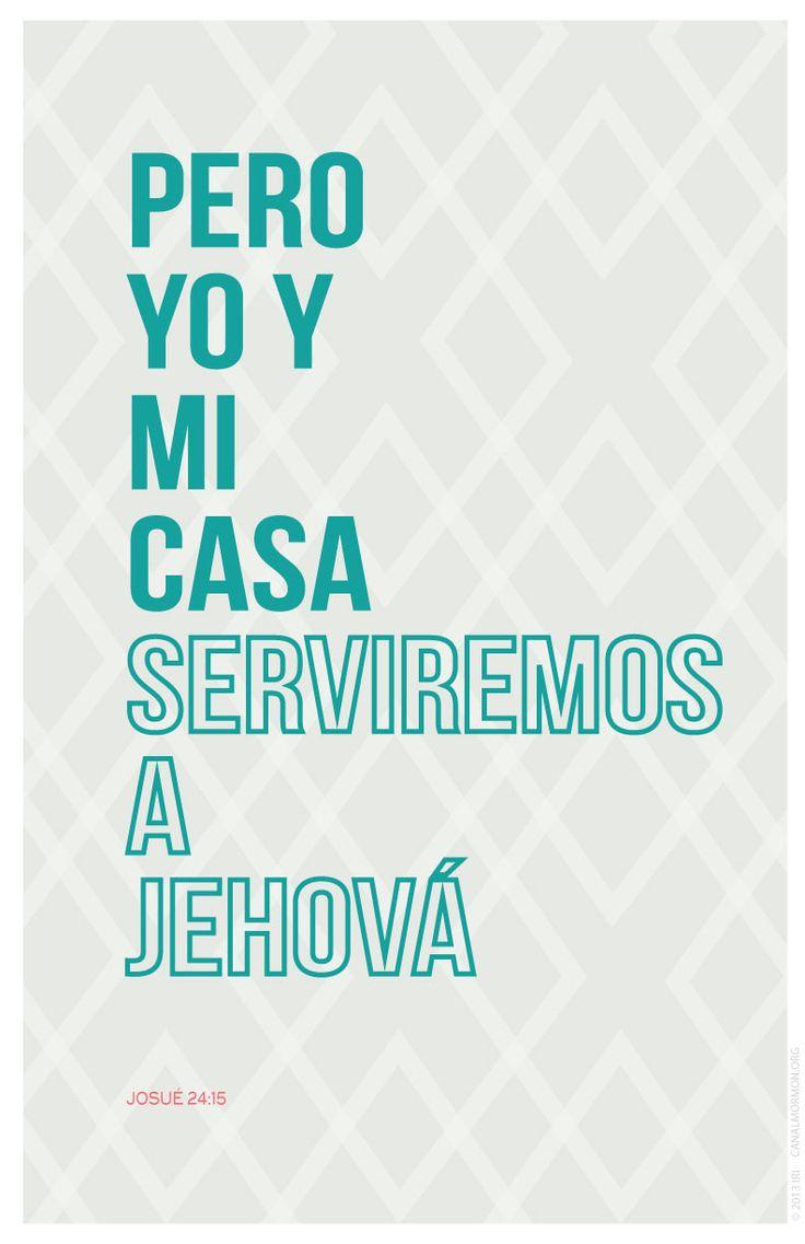 """Pero yo y mi casa serviremos a Jehová"" Josué 24:15"