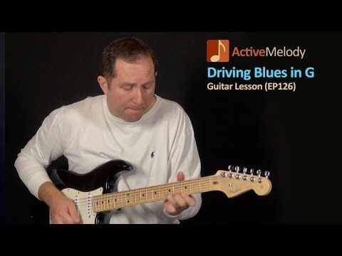 Driving Blues Guitar Lesson in G (Rhythm and Lead) - EP126 - YouTube