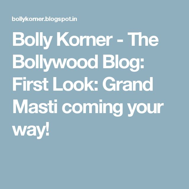Bolly Korner - The Bollywood Blog: First Look: Grand Masti coming your way!