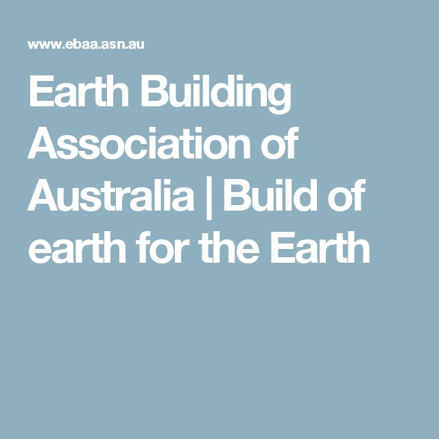 Earth Building Association of Australia   Build of earth for the Earth