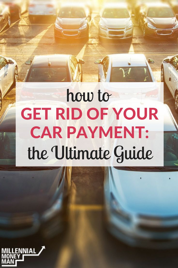 how to get rid of your car payment the ultimate guide best of millennial money man. Black Bedroom Furniture Sets. Home Design Ideas