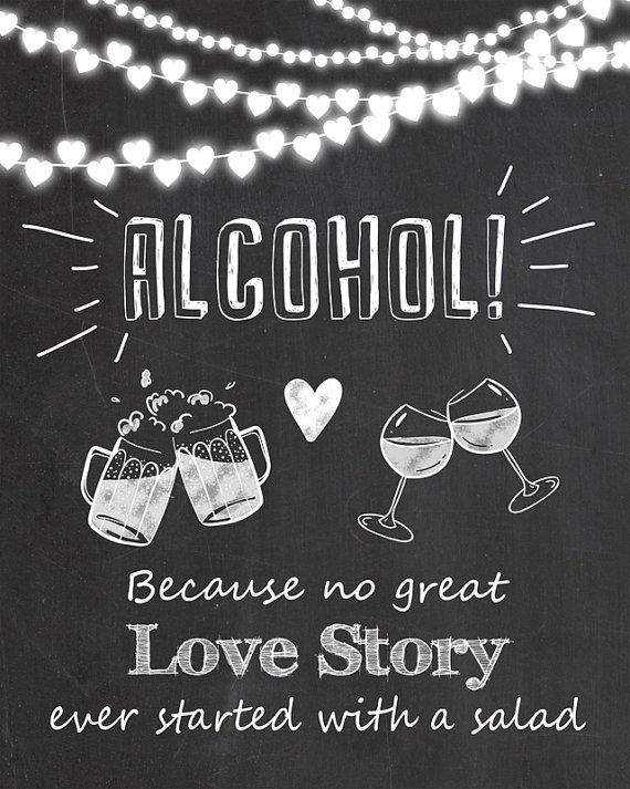 Alcohol wedding sign Alcohol because no great love story ever started with a…