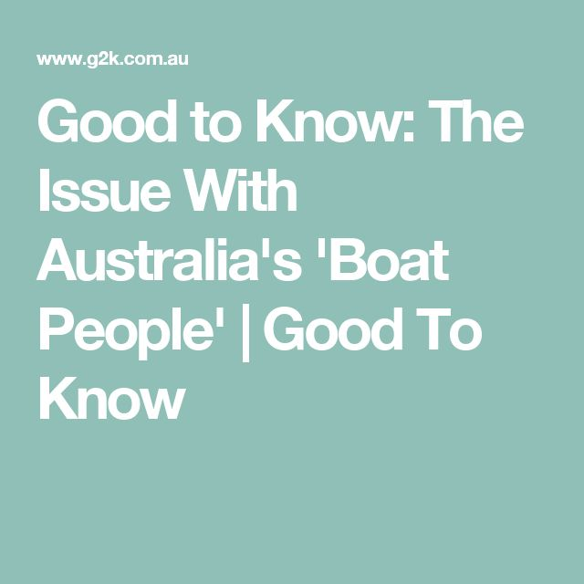 Explanation, facts and resources outlining Australia's asylum seekers | Good To Know