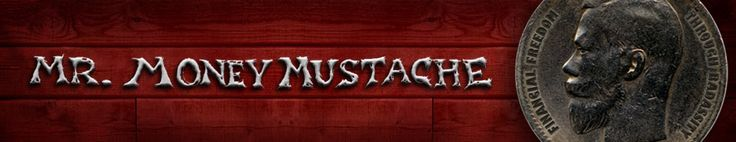 """""""Mr. Money Mustache"""" a website/blog that deals with all aspects of mon"""