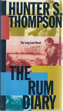 The Rum Diary by Hunter S. Thompson.  An American journalist moves to Puerto Rico to write for a newspaper.  He drinks a lot and gets up to all sorts of mischief