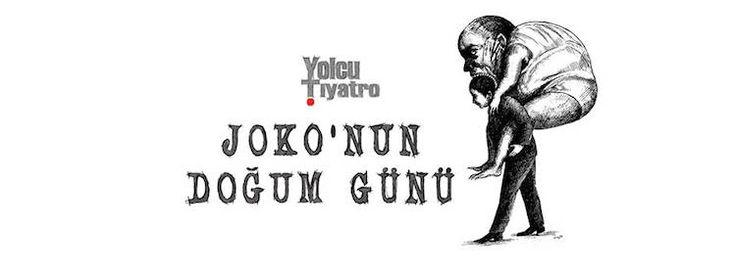"""""""JOKO'NUN DOĞUM GÜNÜ"""" SAHNE ALIYOR"""
