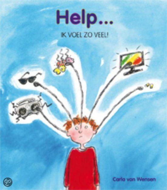 bol.com | Help...ik voel zoveel, Carla van Wensen | Dit boekje is speciaal geschreven voor (hoog)gevoelige en snel overprikkelde kinderen van circa 7-11 jaar, Door middel van spelletjes, opdrachten, vragen, tips en verhaaltjes kunnen kinderen ervaren en ontdekken hoe het te veel voelen en overprikkeld raken bij hen ontstaat en hoe zij er anders mee om kunnen gaan.