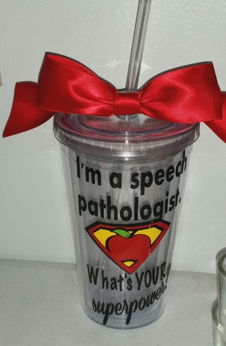 Speech Pathologist Gift tumbler 16oz BPA free Teacher by dreamingdandelions on Etsy https://www.etsy.com/listing/206561122/speech-pathologist-gift-tumbler-16oz-bpa