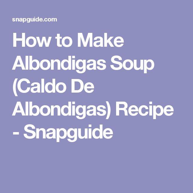 How to Make Albondigas Soup (Caldo De Albondigas) Recipe - Snapguide