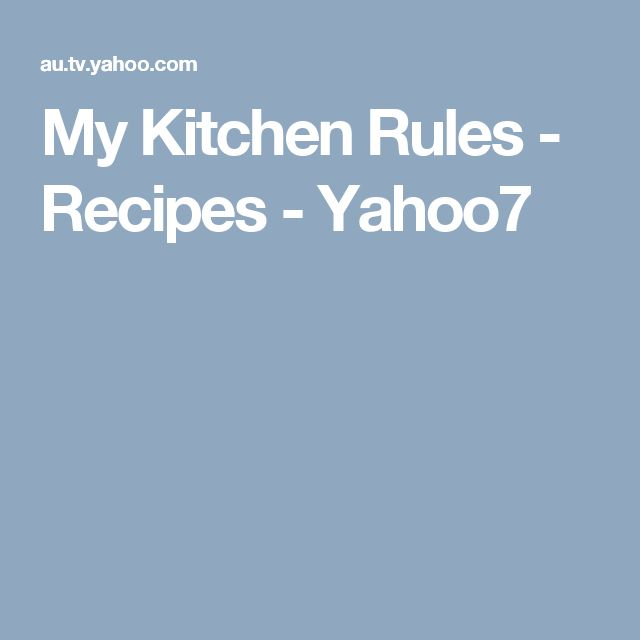 My Kitchen Rules - Recipes - Yahoo7