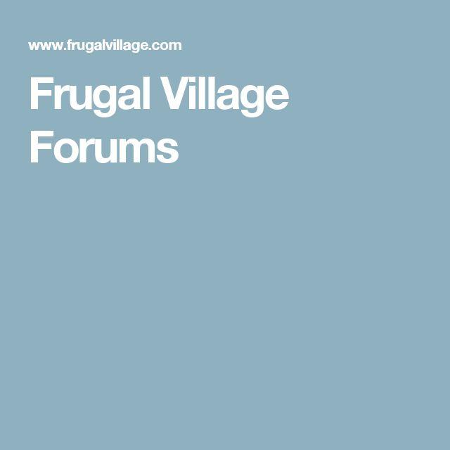 Frugal Village Forums