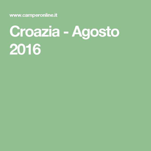 Croazia - Agosto 2016