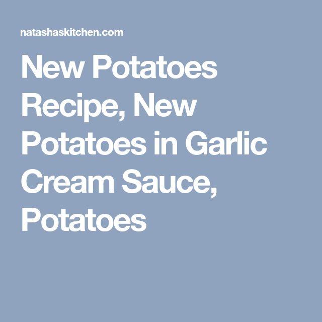 New Potatoes Recipe, New Potatoes in Garlic Cream Sauce, Potatoes