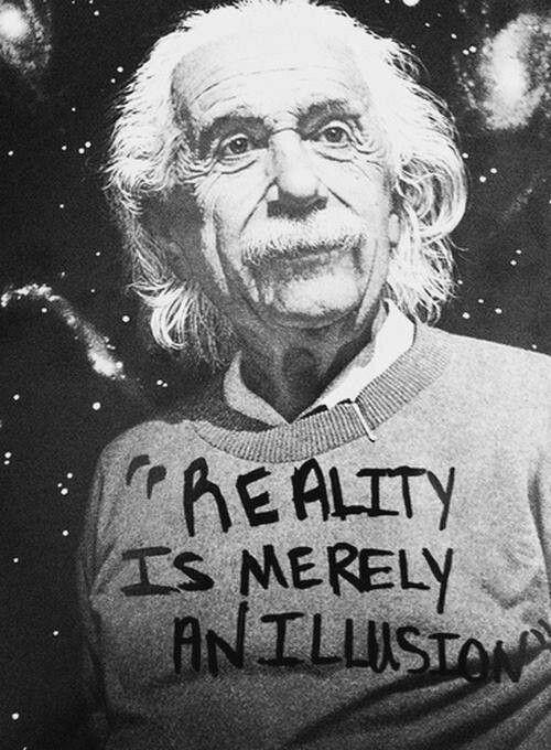 Realidade é meramente uma ilusão.