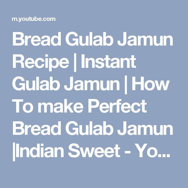 Bread Gulab Jamun Recipe   Instant Gulab Jamun   How To make Perfect Bread Gulab Jamun  Indian Sweet - YouTube
