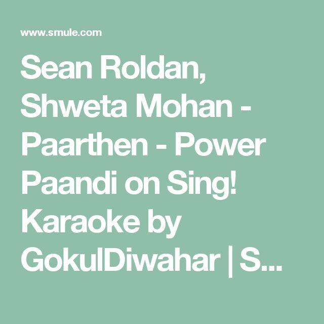 Sean Roldan, Shweta Mohan - Paarthen - Power Paandi on Sing! Karaoke by GokulDiwahar | Smule