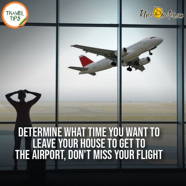 Travel Tips Going To The Airport Early Travel Quotes Travel Tips Travel
