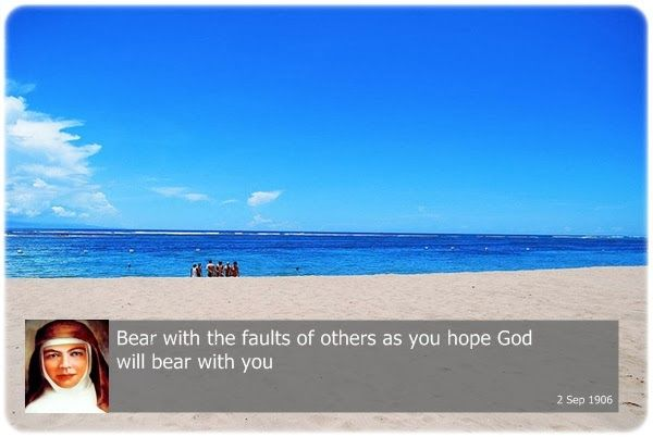 Bear the faults of others as you hope God will bear with you