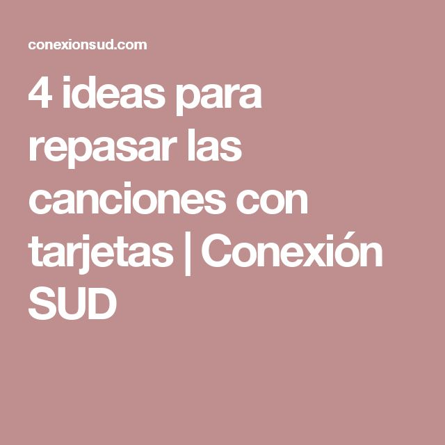4 ideas para repasar las canciones con tarjetas   Conexión SUD