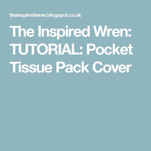 The Inspired Wren: TUTORIAL: Pocket Tissue Pack Cover