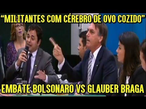 "EMBATE HISTÓRICO BOLSONARO Vs Glauber Braga ""militantes com cérebro de ovo cozido"" - YouTube"
