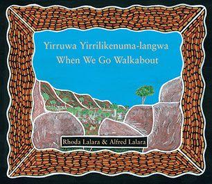 Science: When We Go Walkabout - Rhoda Lalara, illustrated by Alfred Lalara